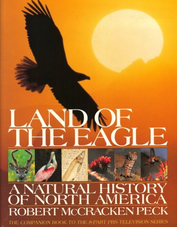 Image for LAND OF THE EAGLE, A Natural History of North America
