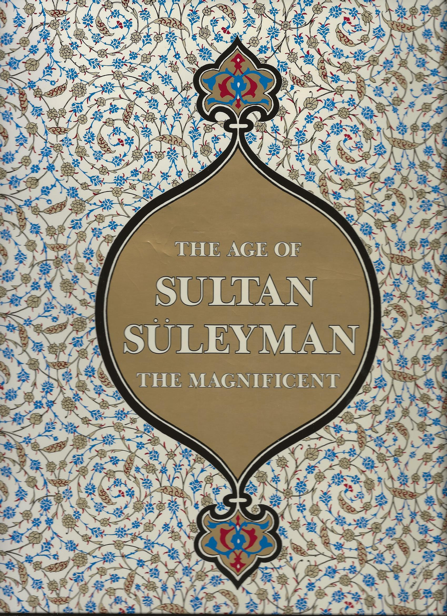 Image for THE AGE OF SULTAN SULEYMAN THE MAGNIFICENT