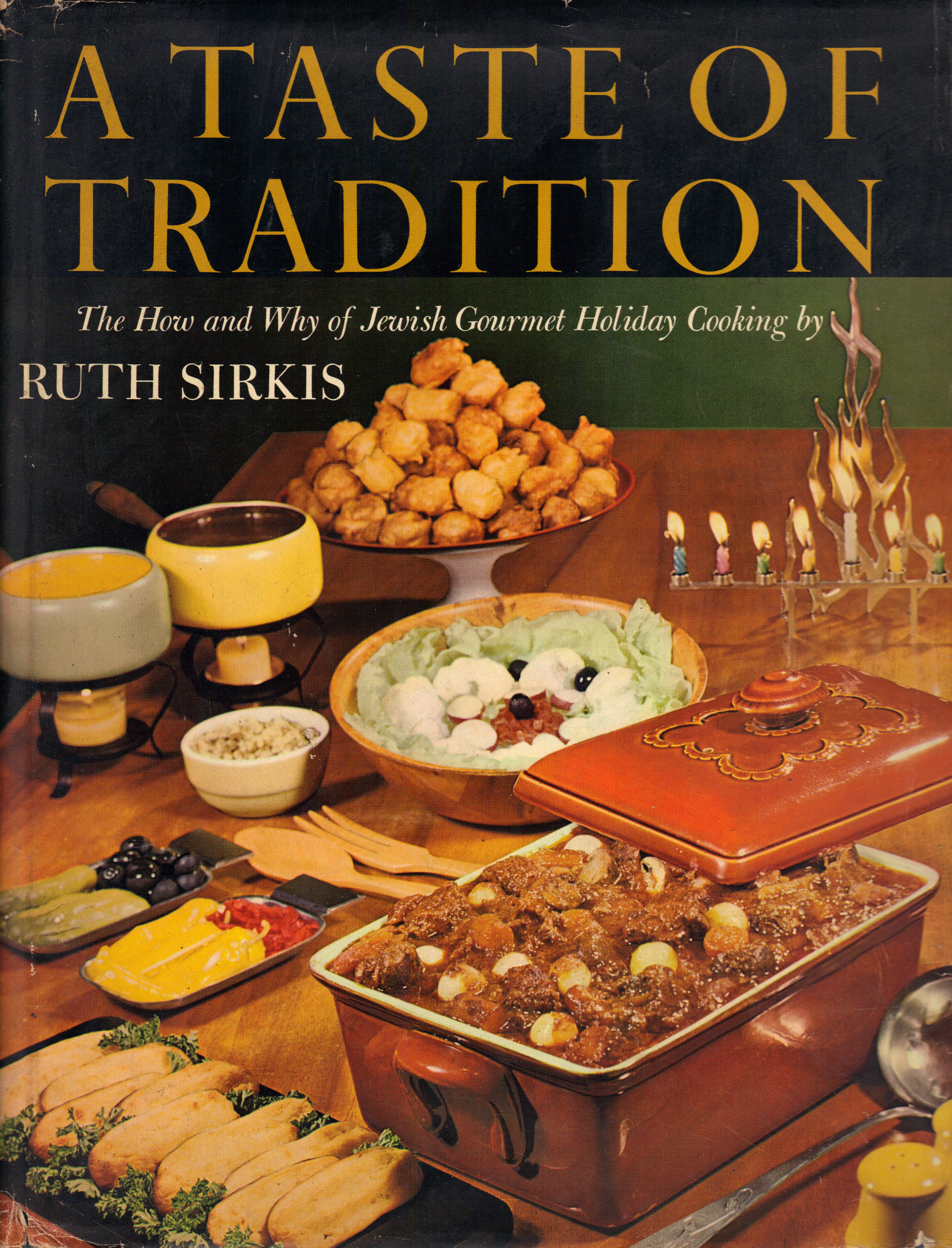 Image for A TASTE OF TRADITION ~ The How and Why of Jewish Gourmet Holiday Cooking