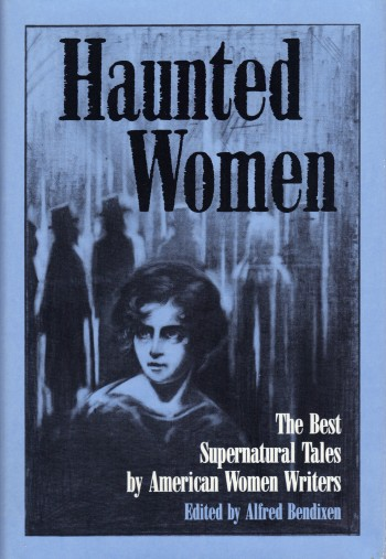 Image for HAUNTED WOMEN ~The Best Supernatural Tales By American Women Writers