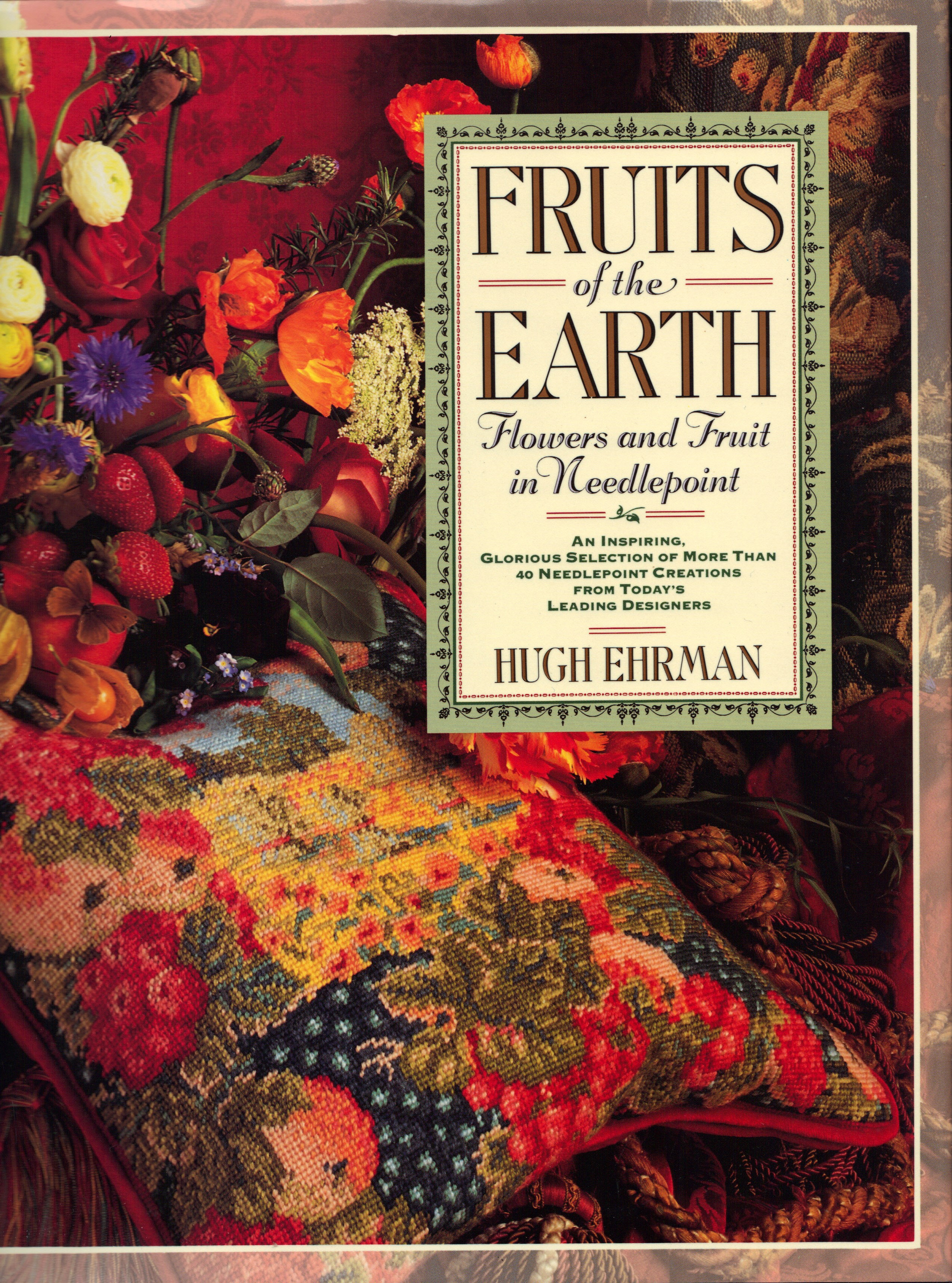Image for FRUITS OF THE EARTH, Flowers and Fruit in Needlepoint