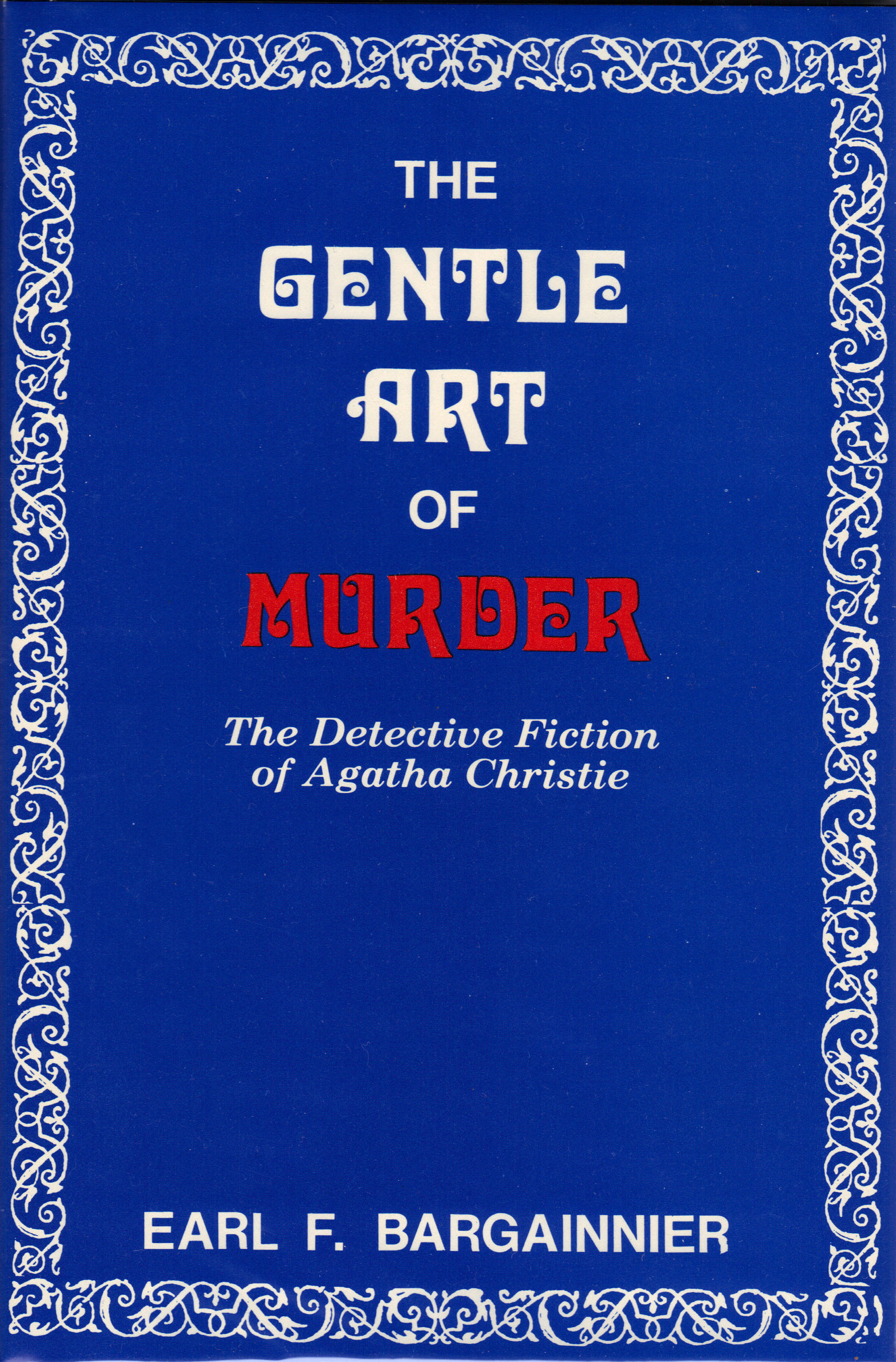 Image for THE GENTLE ART OF MURDER ~The Detective Fiction of Agatha Christie