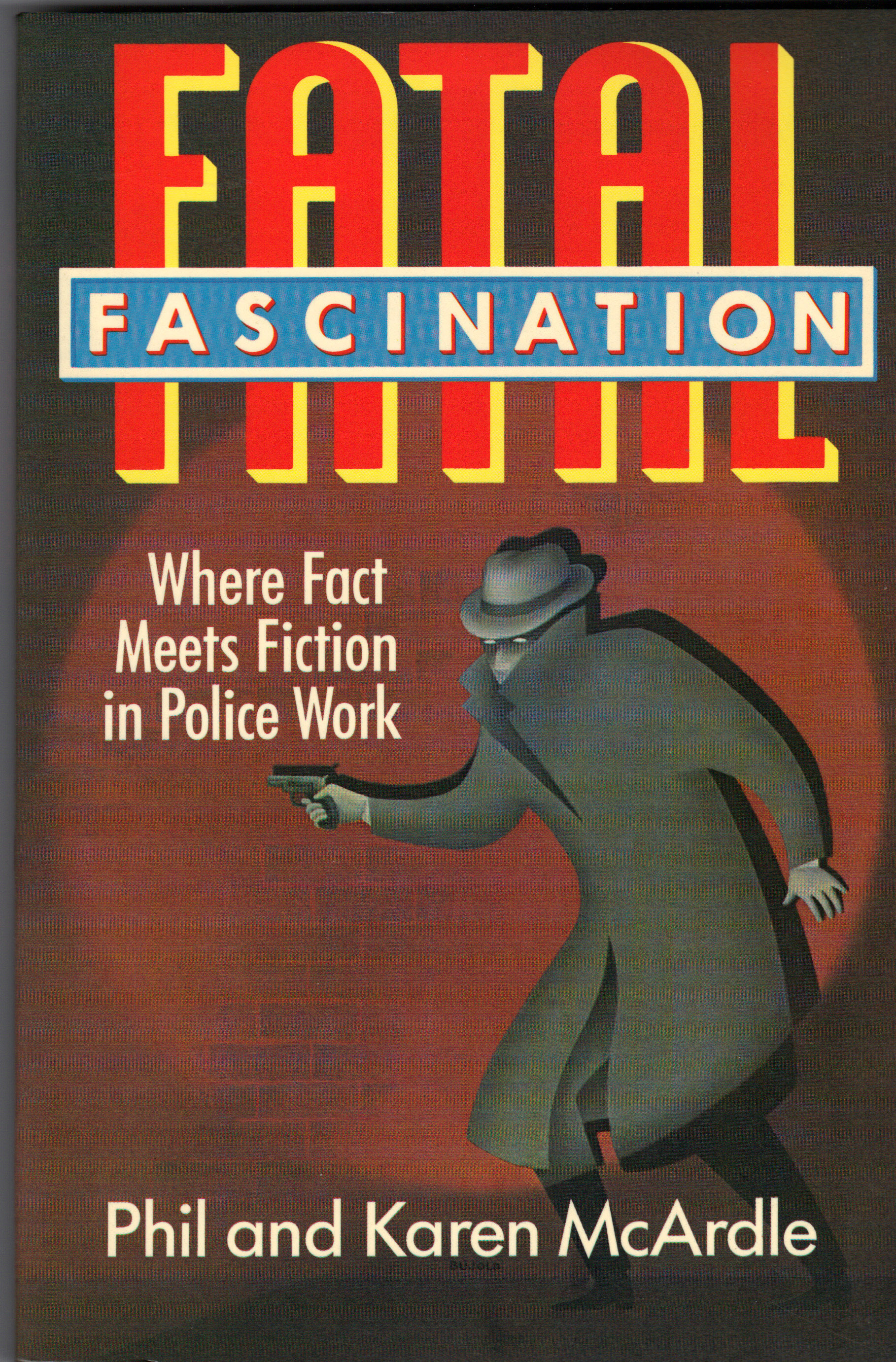 Image for FATAL FASCINATION ~Where Fact Meets Fiction in Police Work
