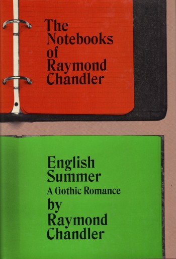 Image for THE NOTEBOOKS OF RAYMOND CHANDLER and ENGLISH SUMMER ~ A Gothic Romance