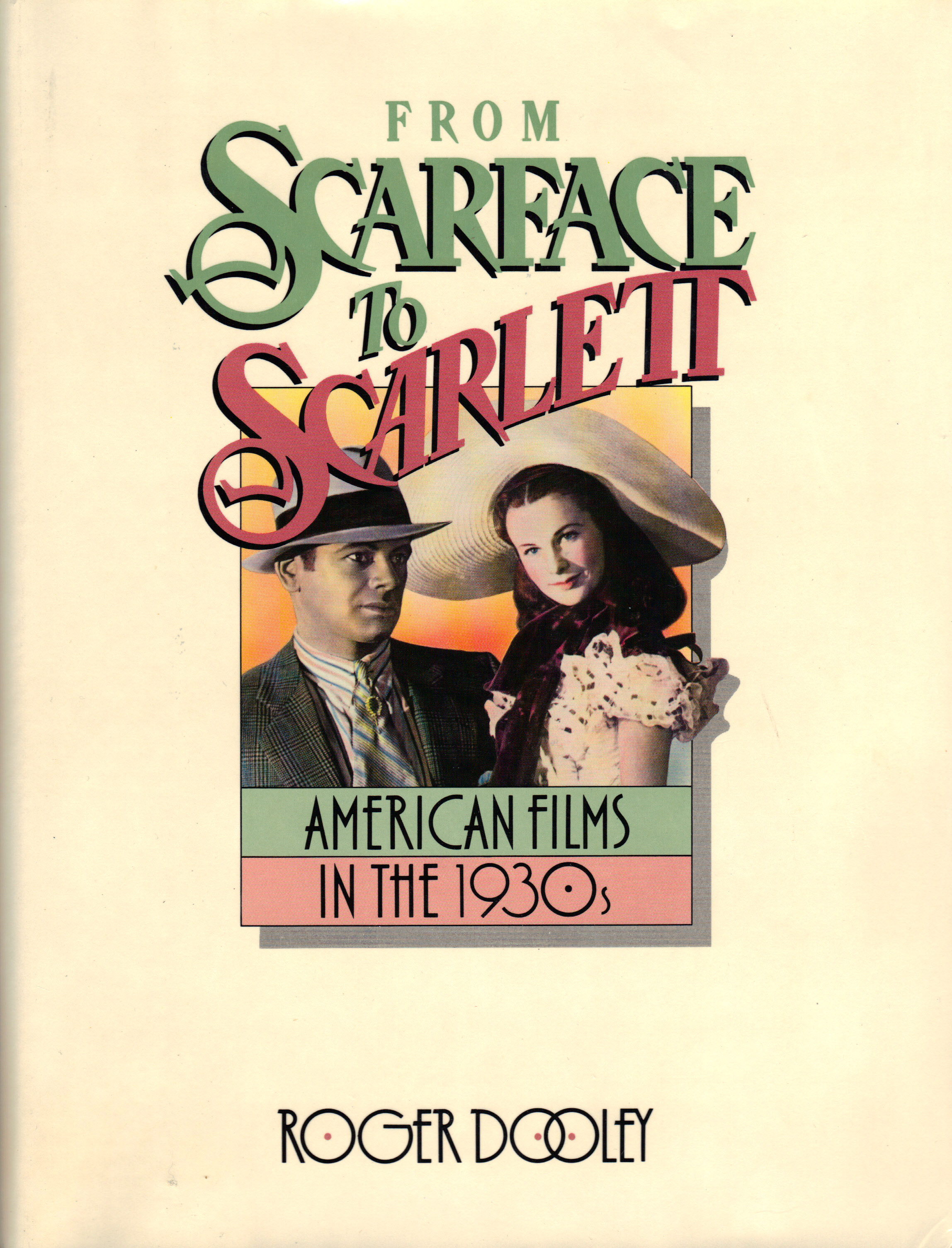 Image for FROM SCARFACE TO SCARLETT ~American Films in the 1930's