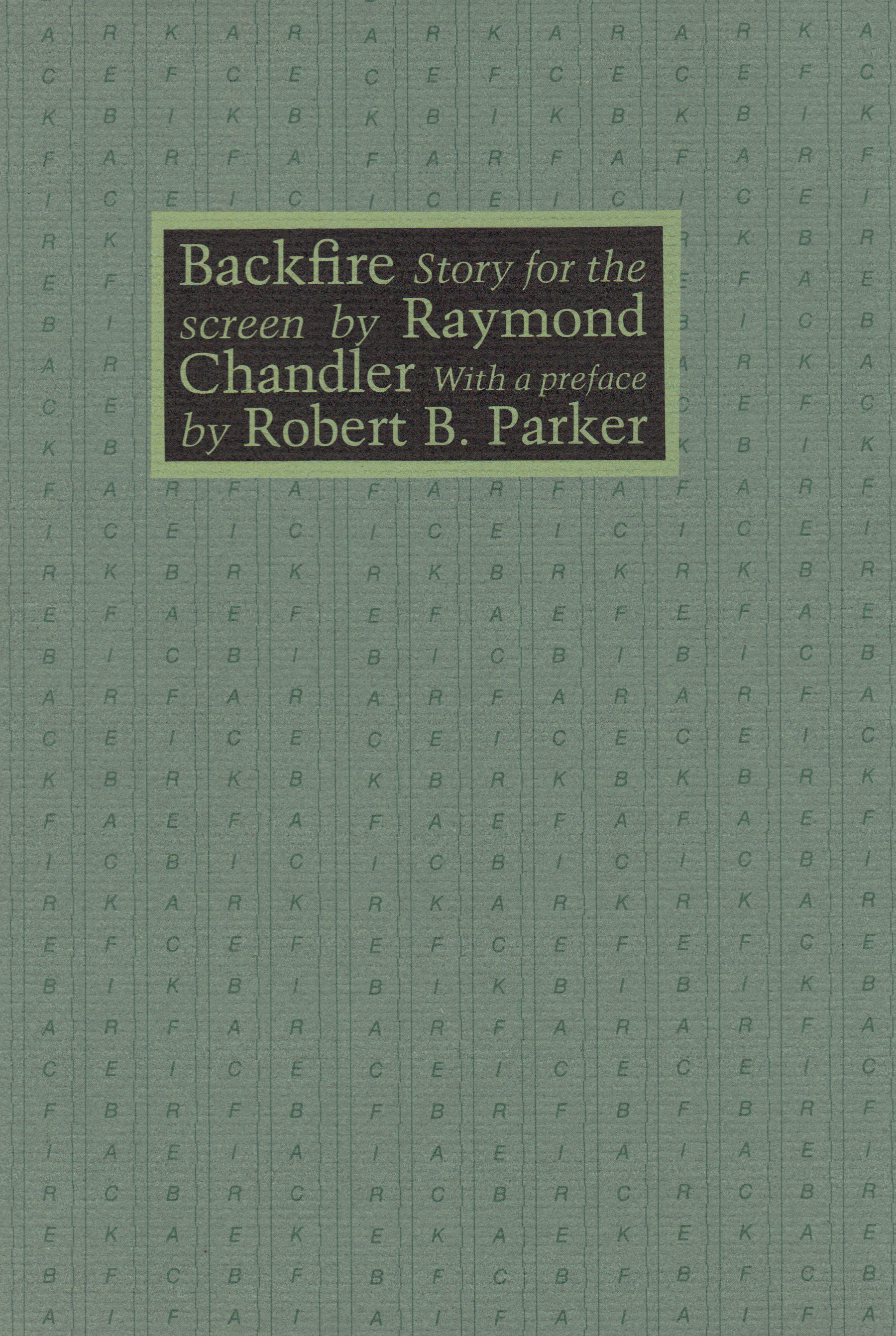 Image for BACKFIRE ~Story for the Screen with a Preface By Robert B. Parker