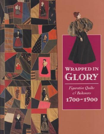 Image for WRAPPED IN GLORY ~ Figurative Quilts & Bedcovers 1700-1900