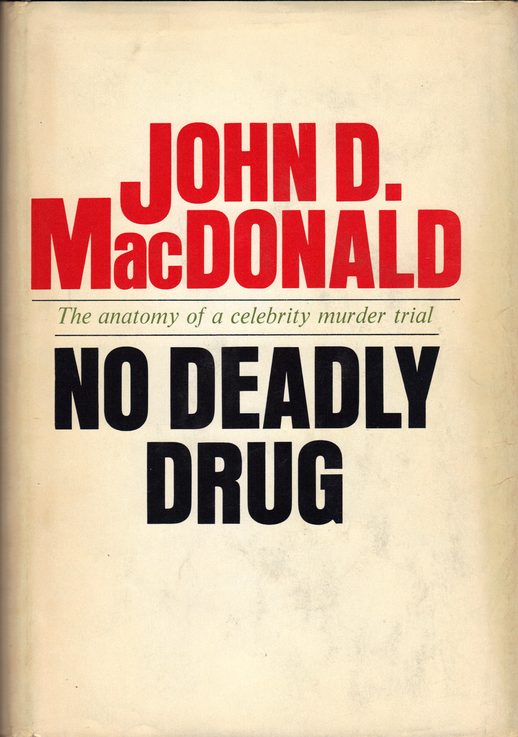 Image for NO DEADLY DRUG ~ The Anatomy of A Celebrity Murder Trial