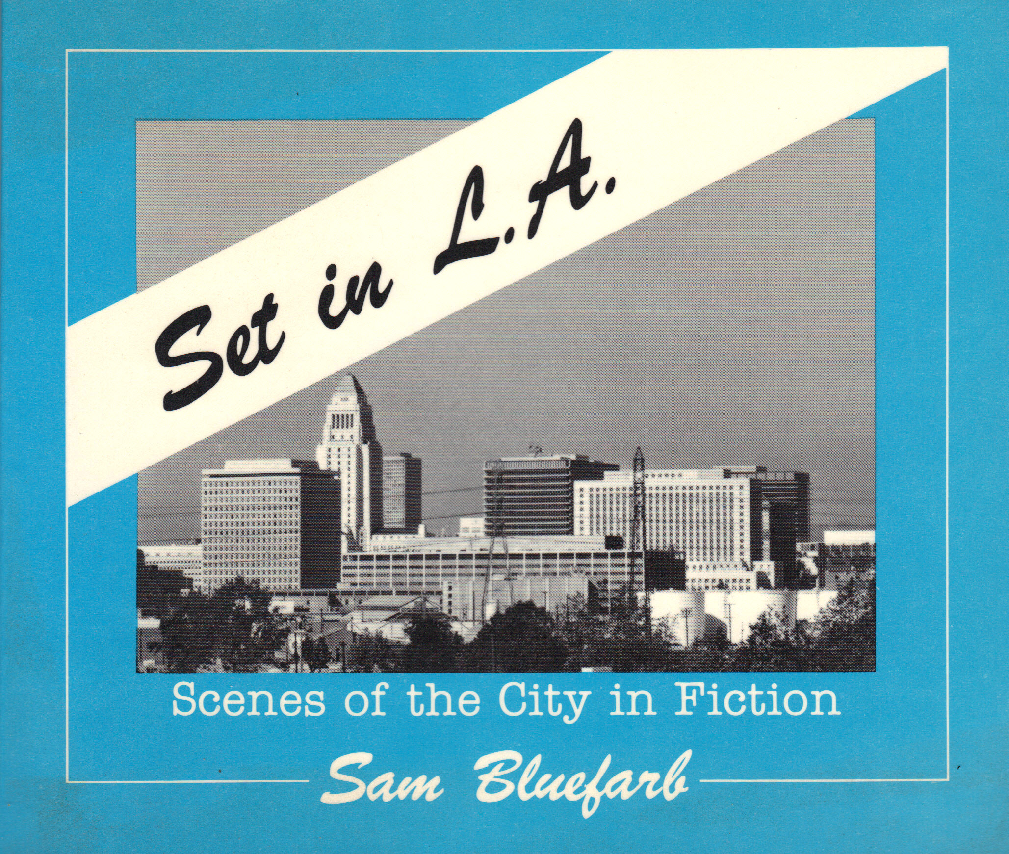 Image for SET IN L. A. ~ Scenes of the City in Fiction