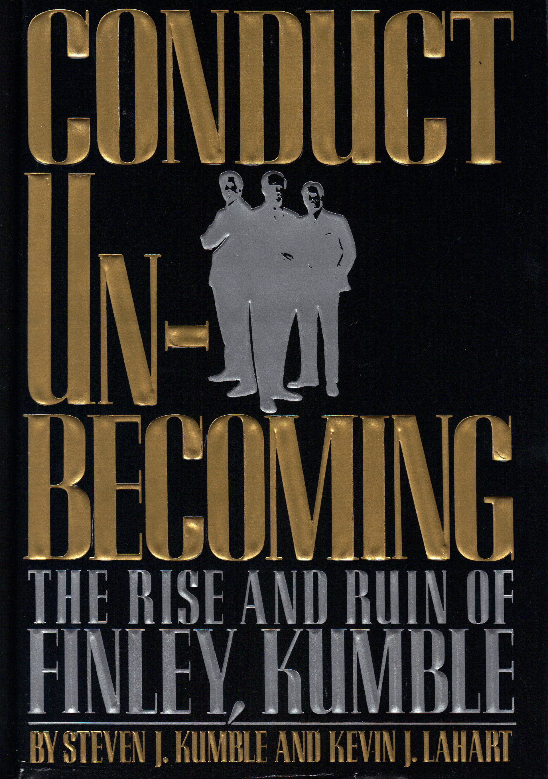 Image for CONDUCT UNBECOMING ~ The Rise and Ruin of Finley, Kumble