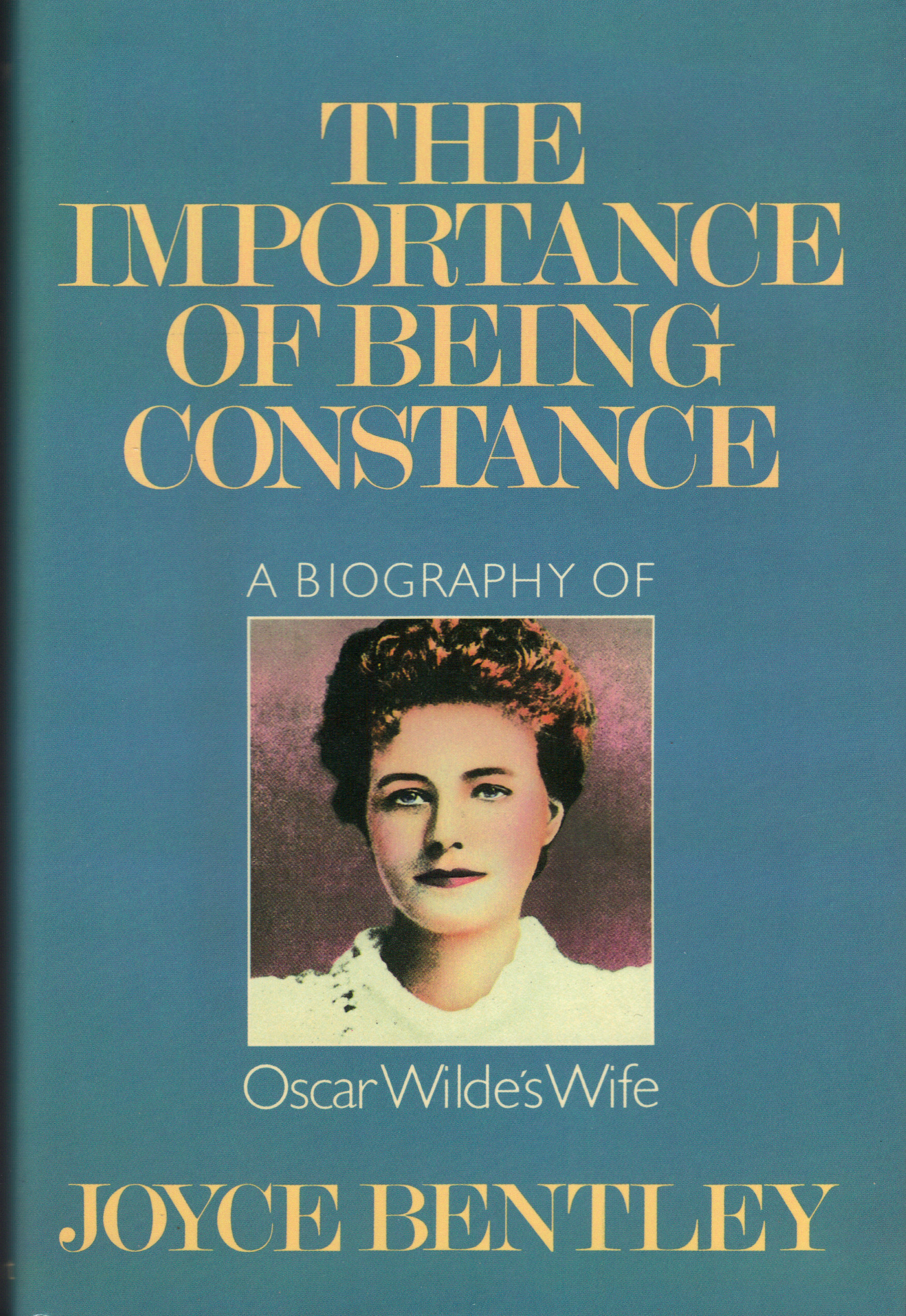 Image for THE IMPORTANCE OF BEING CONSTANCE ~ A Biography of Oscar Wilde's Wife