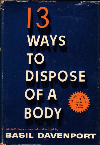 Image for 13 WAYS TO DISPOSE OF A BODY