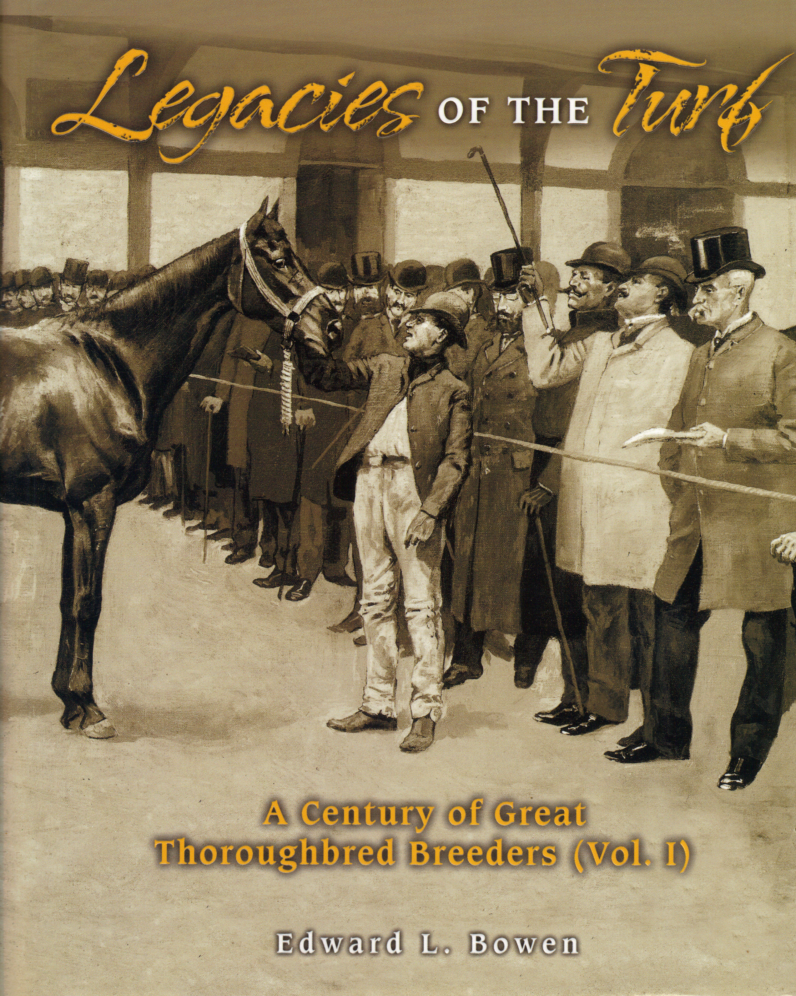 Image for LEGACIES OF THE TURF ~ A Century of Great Thoroughbred Breeders (Vol. 1)
