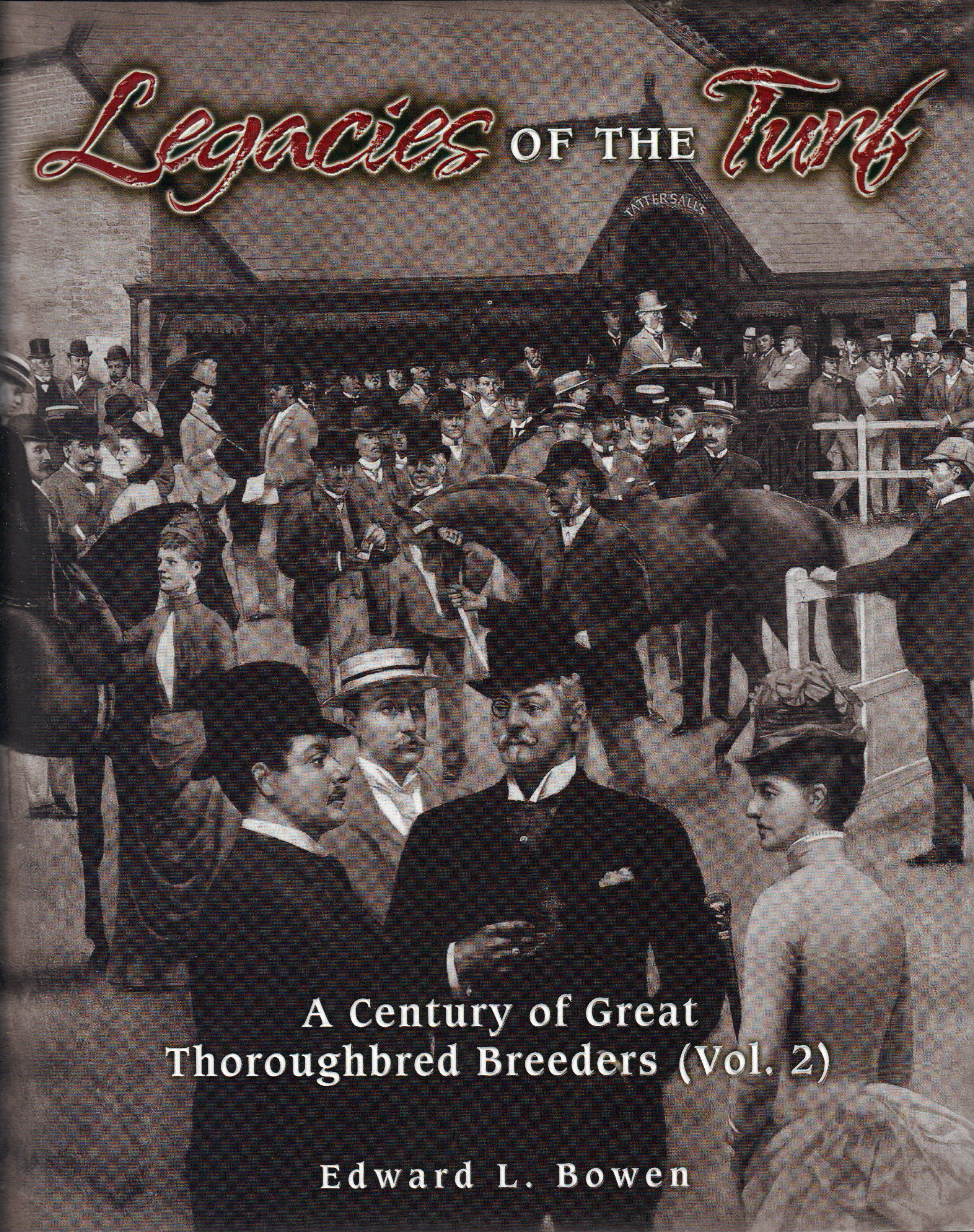 Image for LEGACIES OF THE TURF ~ A Century of Great Thoroughbred Breeders (Vol 2)