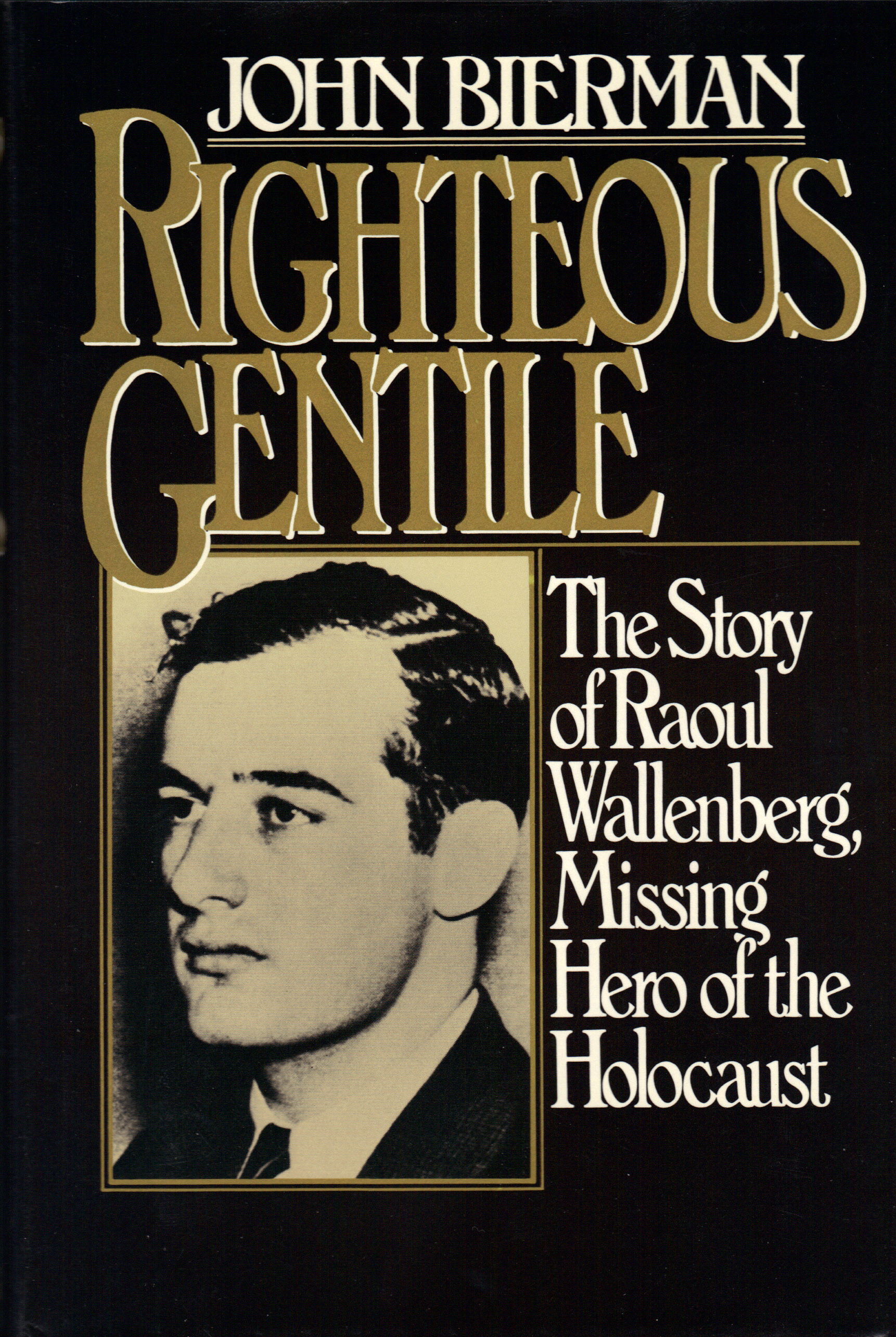 Image for RIGHTEOUS GENTILE ~ The Story of Raoul Wallenberg, Missing Hero of the Holocaust