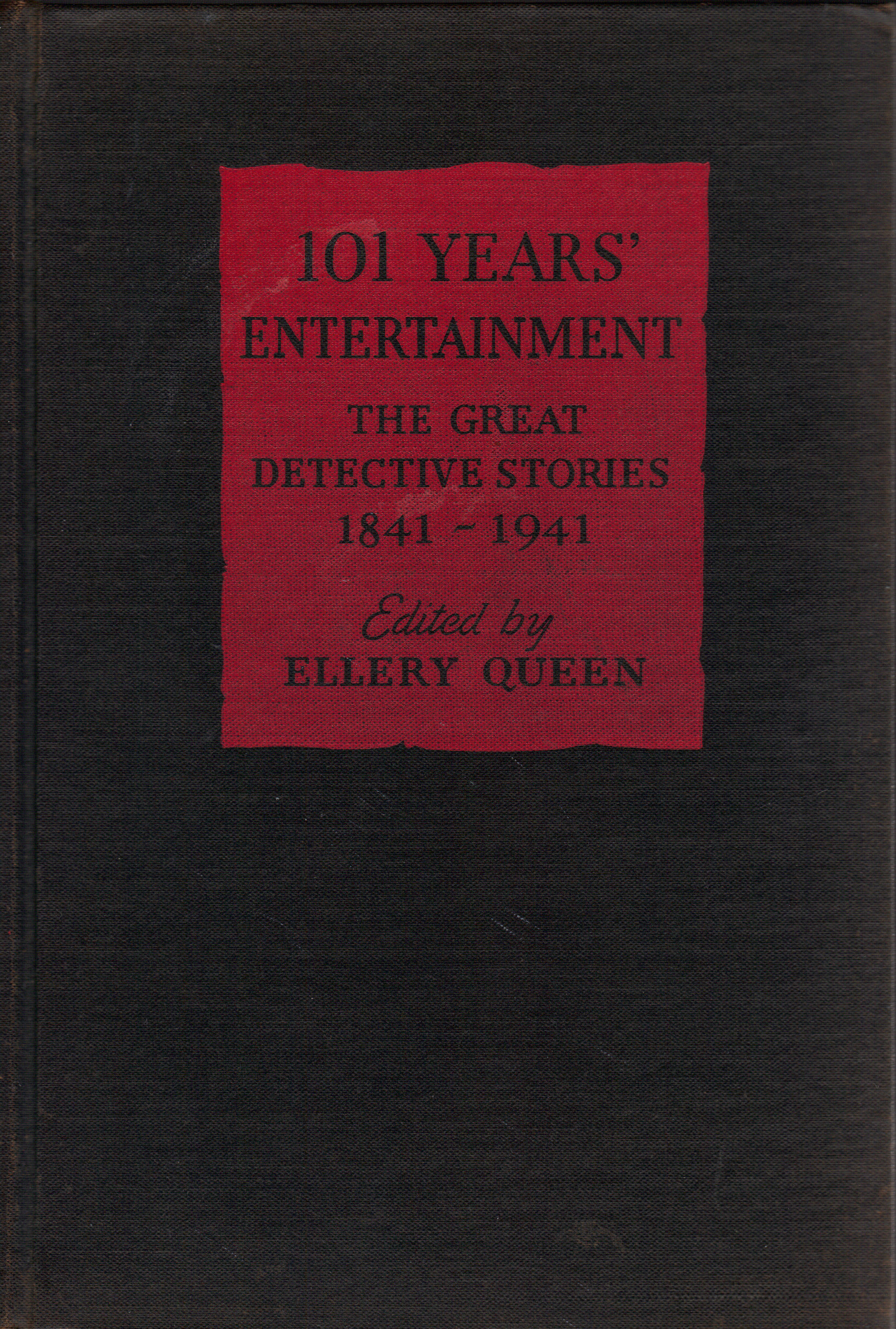 101 YEARS' ENTERTAINMENT ~ The Great Detective Stories 1841 - 1941