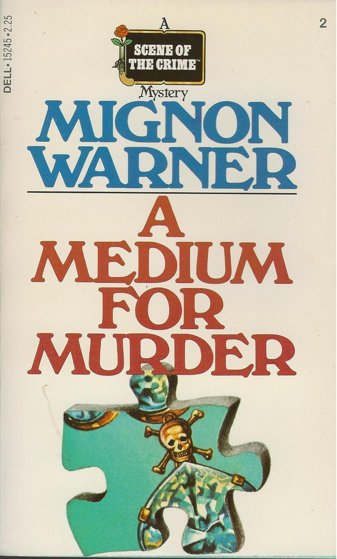 A MEDIUM FOR MURDER