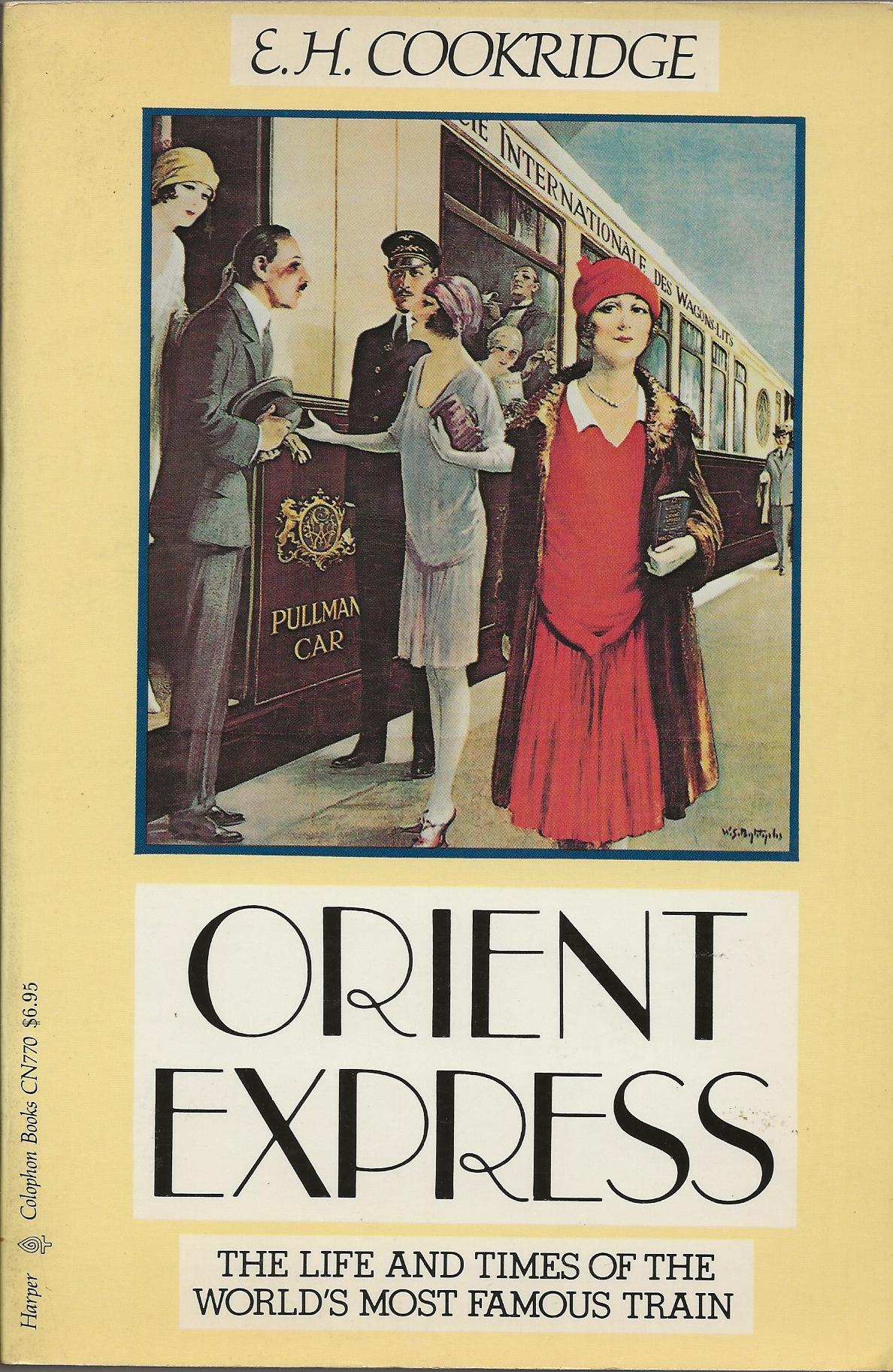 Image for ORIENT EXPRESS ~ The Life and Times of the World's Most Famous Train