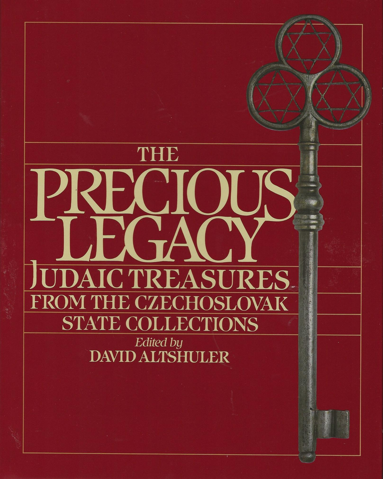Image for THE PRECIOUS LEGACY ~ Judaic Treasures From The Czechoslovak State Collections